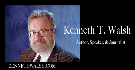 Kenneth T. Walsh Author, Speaker, Journalist, and the award-winning White House correspondent and columnist.