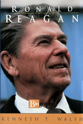 Ronald Reagan - book by Kenneth T. Walsh.
